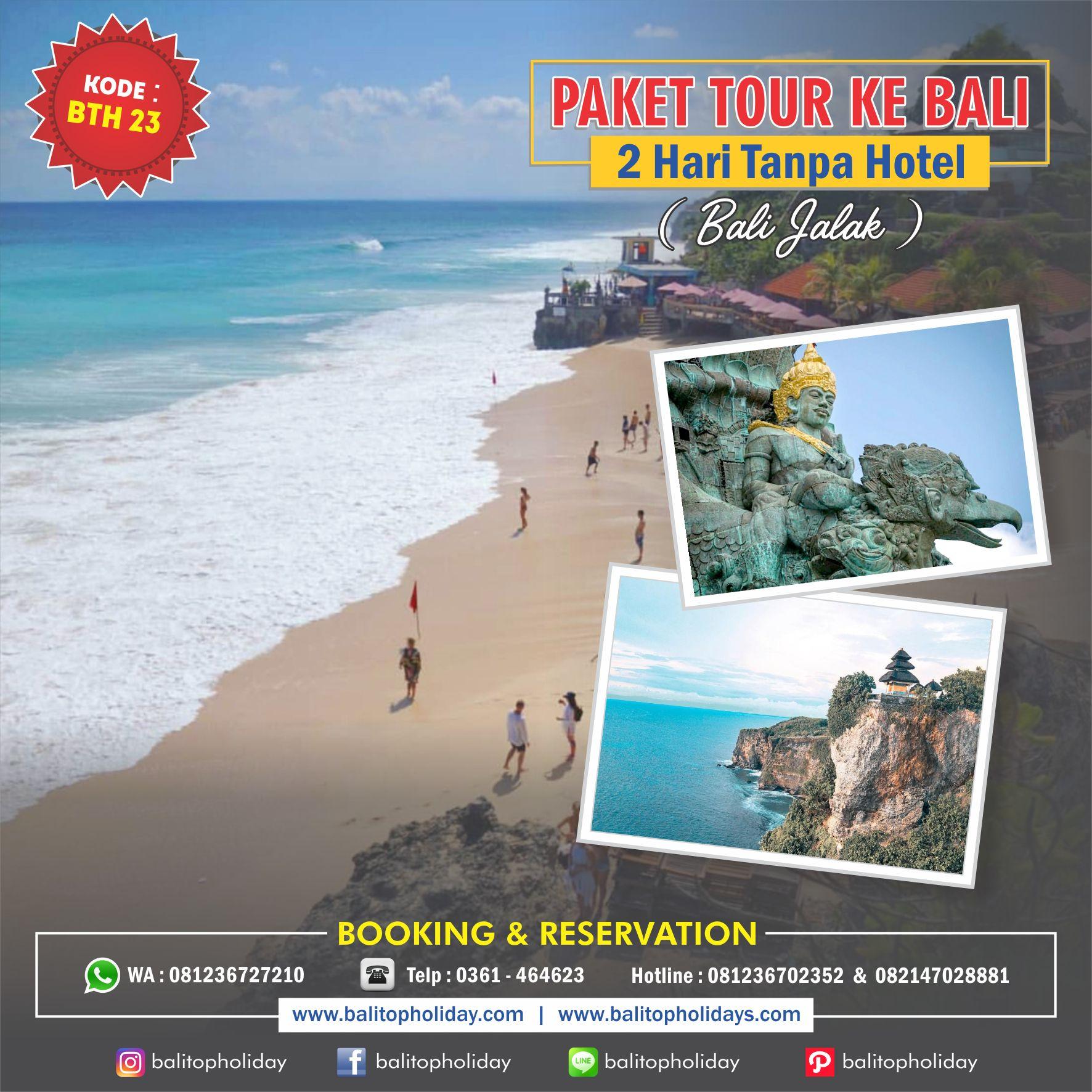 2H tanpa hotel BTH 23 Bali Jalak